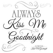 Peel and Stick Wall Decals - Always Kiss Me Goodnight