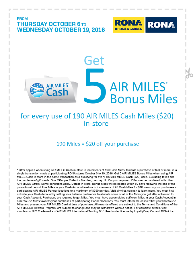 From Thursday August 4 to Wednesday August 17, 2016 - Get 5 Air Miles Bonus  Miles for every use of 190 Air Miles Cash Miles ($20) in-store.