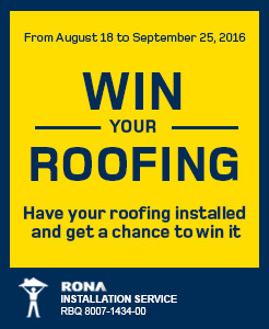 From August 18 to September 25, 2016 - Win you roofing : Have your roofing installed and get a chance to win it!