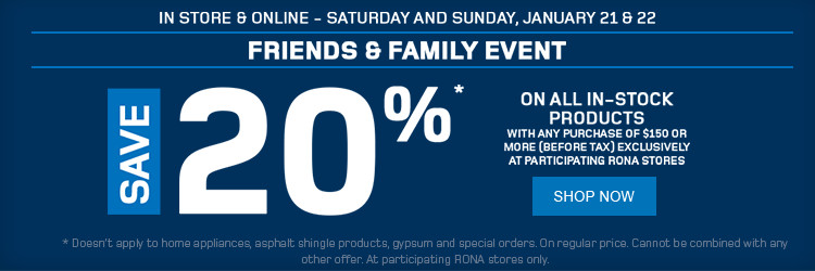Saturday and Sunday, January 21 and 22 - Get 20% off all in-stock products with any purchase of $150 or more (before taxes).